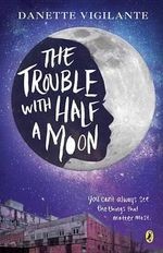 The Trouble with Half a Moon - Danette Vigilante