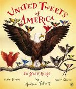 United Tweets of America : 50 State Birds Their Stories, Their Glories - Hudson Talbott