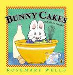 Bunny Cakes (Edicion En Espanol) - Rosemary Wells