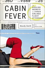 Cabin Fever : The Sizzling Secrets of a Virgin Airlines Flight Attendant - Mandy Smith