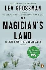 The Magician's Land : Magicians Trilogy - Lev Grossman