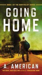 Going Home : A Novel - A. American