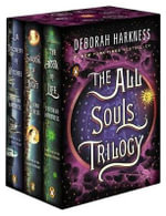 The All Souls Trilogy Boxed Set : A Discovery of Witches; Shadow of Night; The Book of Life - Deborah Harkness
