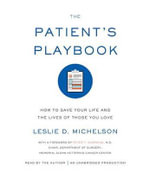 The Patient's Playbook : How to Save Your Life and the Lives of Those You Love - Leslie D Michelson