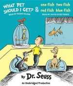 What Pet Should I Get? and One Fish Two Fish Red Fish Blue Fish - Dr Seuss