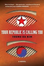 Your Republic Is Calling You :  The Graphic Novel, Vol. 1 - Young-Ha Kim