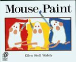 Mouse Paint - Ellen Stoll Walsh