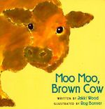 Moo Moo, Brown Cow - Jakki Wood