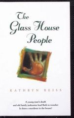 The Glass House People - Kathryn Reiss