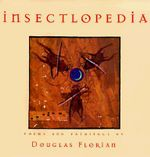 Insectlopedia : Poems and Paintings - Douglas Florian