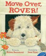 Move Over, Rover! - Karen Beaumont