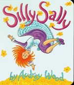 Silly Sally : Lap-Sized Board Book - Audrey Wood