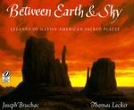Between Earth and Sky : Legends of Native American Sacred Places - Joseph Bruchac