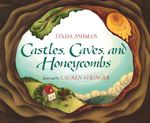 Castles, Caves and Honeycombs : Many Different Kinds of Homes - Linda Ashman