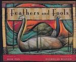 Feathers and Fools - Mem Fox