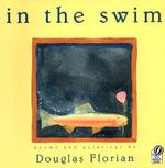In the Swim : Poems and Paintings - Douglas Florian