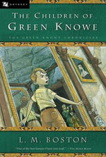 The Children of Green Knowe - L M Boston