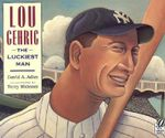 Lou Gehrig : The Luckiest Man - David A Adler