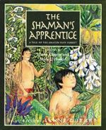 The Shaman's Apprentice : A Tale of the Amazon Rain Forest - Lynne Cherry