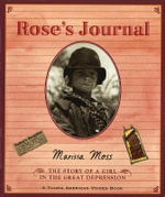 Rose's Journal : The Story of a Girl in the Great Depression - MOSS MARISSA