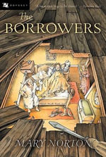 The Borrowers : Odyssey/Harcourt Young Classic - Mary Norton