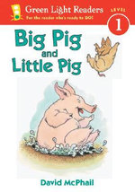 Big Pig and Little Pig : Green Light Readers. All Levels - MCPHAIL DAVID