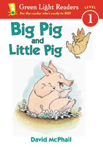 Big Pig and Little Pig : Green Light Reader - Level 1 (Quality) - MCPHAIL DAVID