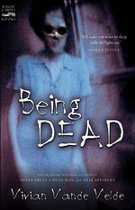 Being Dead : 13 Stories - VELDE VIVIAN VANDE