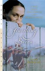 Finishing Becca : A Story about Peggy Shippen and Benedict Arnold - Ann Rinaldi