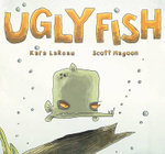 Ugly Fish - Kara LaReau