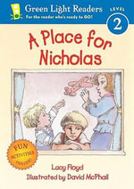 A Place for Nicholas : Green Light Readers: Level 2 - Lucy Floyd