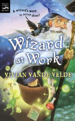 Wizard at Work : A Novel in Stories - Vivian Vande Velde