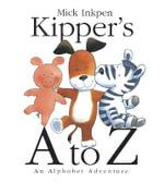 Kipper's A to Z : An Alphabet Adventure - Mick Inkpen