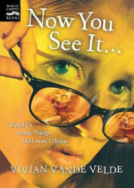 Now You See it... : A Novel in Stories - Vivian Vande Velde
