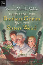 Tales from the Brothers Grimm and the Sisters Weird - VANDE VELDE VIVIAN