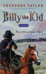Billy the Kid : A Novel - Theodore Taylor
