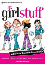 Girl Stuff : A Survival Guide to Growing Up - Margaret Blackstone