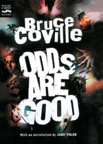 Odds are Good : An Oddly Enough and Odder Than Ever Omnibus - Bruce Colville