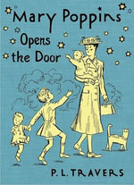 Mary Poppins Opens the Door : Mary Poppins Series - P. L. Travers