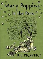Mary Poppins in the Park : Mary Poppins Series - P. L. Travers