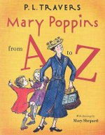 Mary Poppins from A to Z : Mary Poppins Series - P. L. Travers