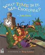 What Time Is It, Mr. Crocodile? - Judy Sierra