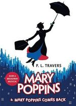 Mary Poppins and Mary Poppins Comes Back : Mary Poppins Series - P. L. Travers