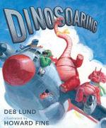 Dinosoaring - Deb Lund