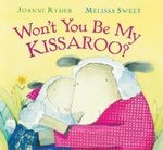 Won't You be My Kissaroo? - Joanne Ryder