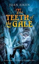 The Teeth of the Gale - Joan Aiken
