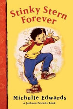 Stinky Stern Forever : Jackson Friends Books - Michelle Edwards