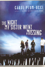The Night My Sister Went Missing - Carol Plum-Ucci