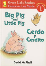 Big Pig And Little Pig/Cerdo y Cerdito : Green Light Reader - Bilingual Level 1 (Quality) - David McPhail