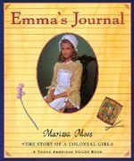 Emma's Journal : The Story of a Colonial Girl - MOSS MARISSA